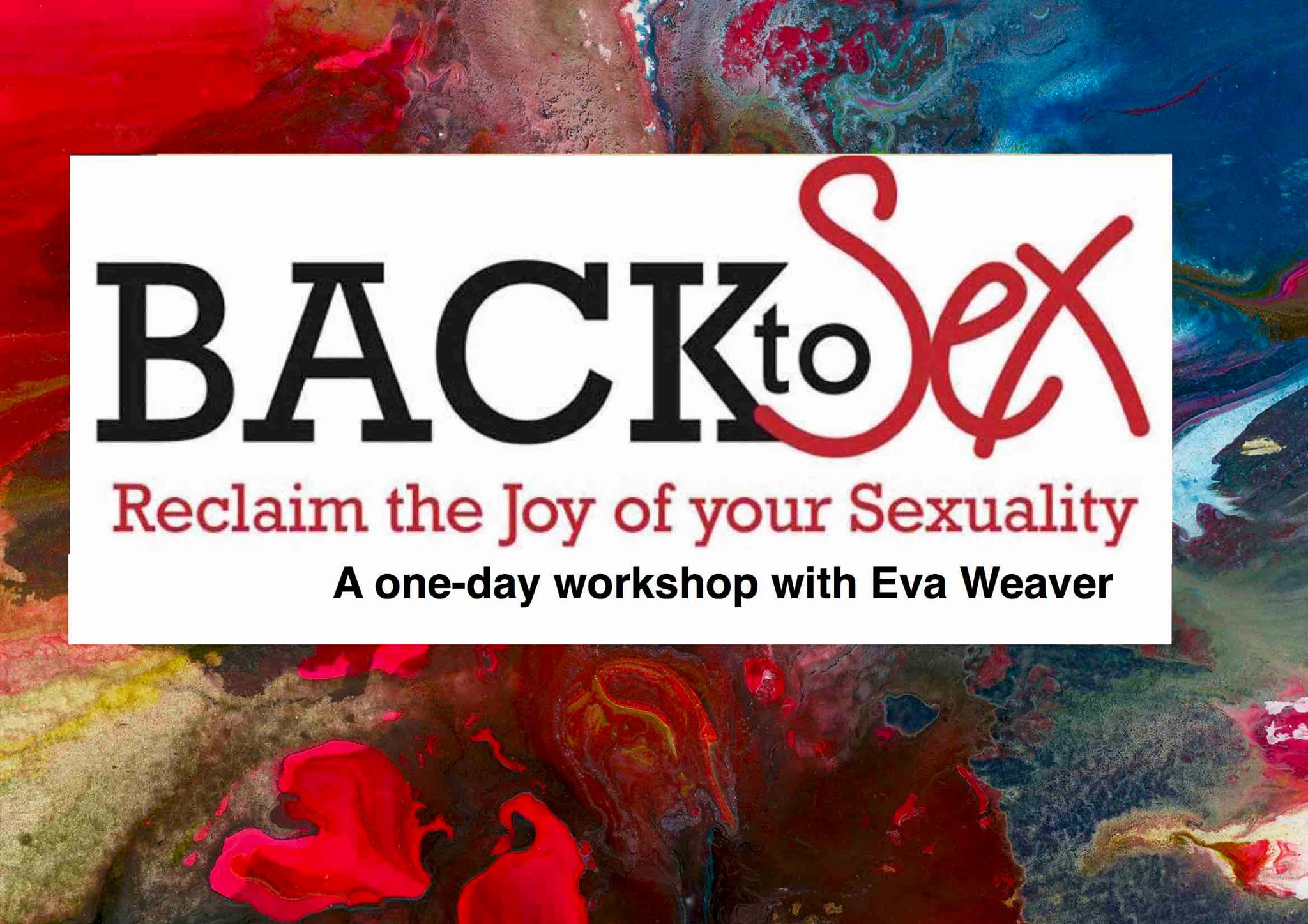 Back to Sex- reclaim the joy of your sexuality